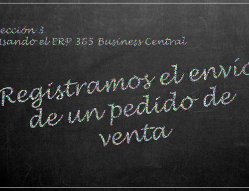 Usando el ERP 365 Business Central: registramos el envío de un pedido de venta